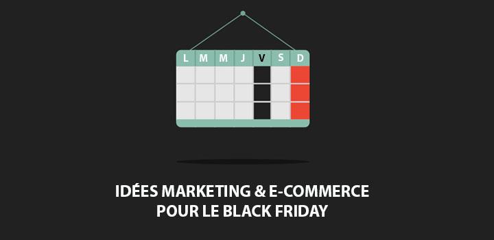 Idées stratégie e-commerce Black Friday